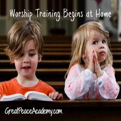 Worship Training Begins at Home