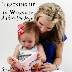 Training up in Worship: Toys