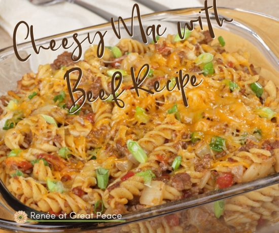 Cheesy Mac with Beef Recipe | Renée at Great Peace #mealplanning #dinnerideas