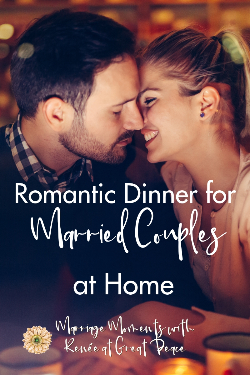 Romantic Dinner for Married Couples at Home | Renée at Great Peace #marriagemoments #romanticdinner #dinnerathome #romanceathome #datenight #ihsnet