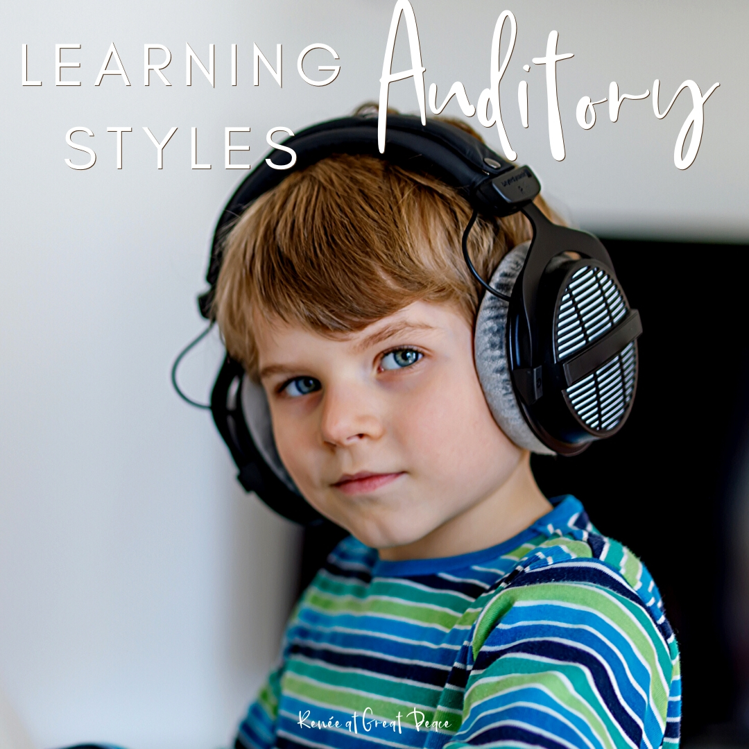 Learning Styles to Know About for Homeschool - Auditory | Renee at Great Peace #homeschool #homeschooling #howtohomeschool #homeschoolmoms #learningstyles #education #ihsnet