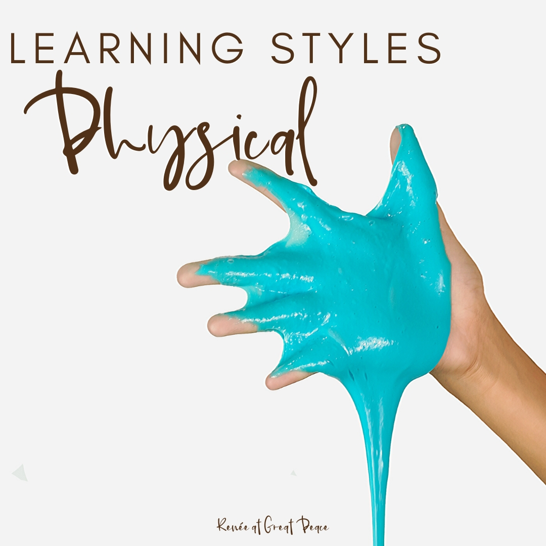 Learning Styles to Know About for Homeschool - Physical | Renee at Great Peace #homeschool #homeschooling #howtohomeschool #homeschoolmoms #learningstyles #education #ihsnet