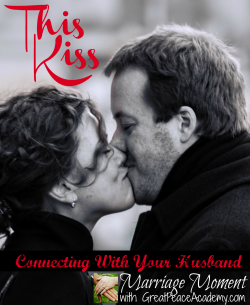 This Kiss 10 Tips for Overcoming Complacency in the Marriage Kiss | Renée at Great Peace #marriagemoments