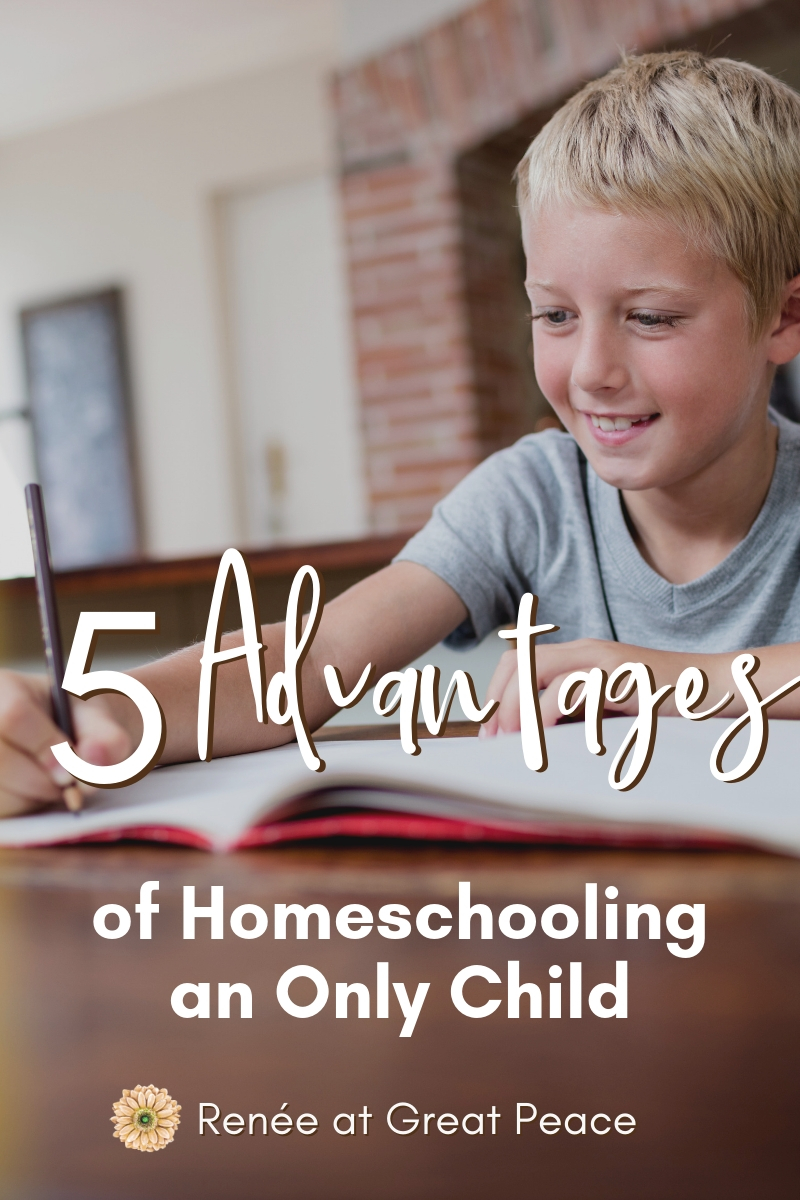 5 Advantages of Homeschooling an Only Child | Renée at Great Peace #homeschooling #onlychild #family #homeschool #Ihsnet