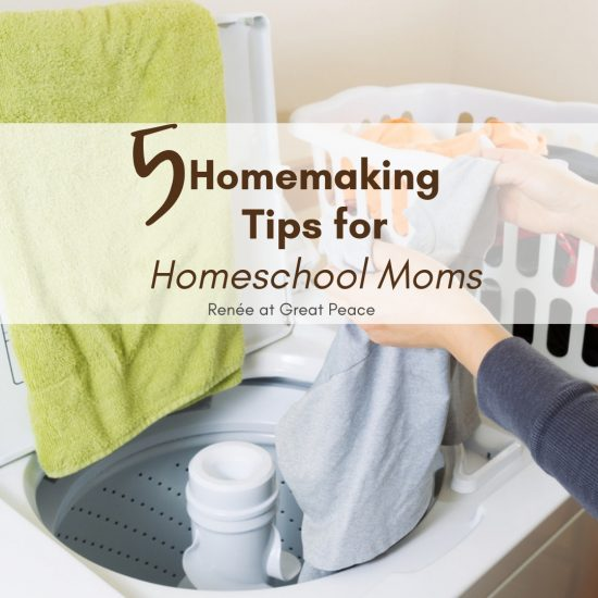 5 Homemaking Tips for Homeschool Moms | Renée at Great Peace #homemaker #householdmanagement #homeschool #ihsnet