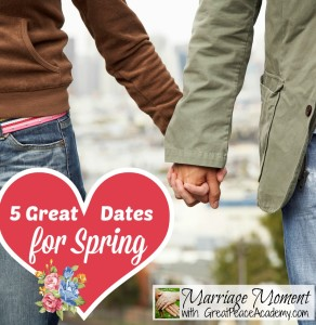 5 Great Dates for Spring for Married Couples by Renée at Great Peace Academy