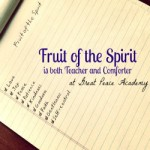 Fruit of the Spirit is both teacher and comforter. by Renee at Great Peace Academy