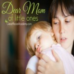 Dear moms of little ones. | Great Peace Academy