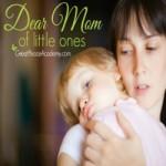 Dear moms of little ones. | Great Peace Academy