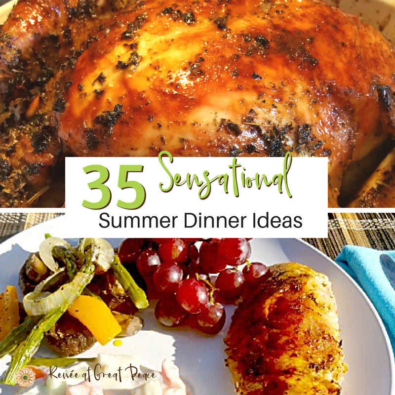 35 Sensational Summer Dinners Every Family Will Love Renee At