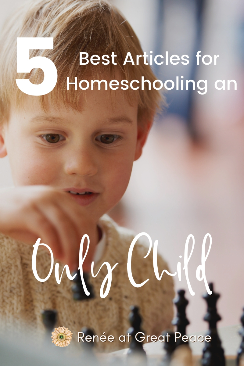 5 Best Articles for Homeschooling an Only Child | Renée at Great Peace #Onlychild #homeschooling #family #moms #ihsnet