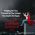 Real Life Superhero Homeschool Mom: Keeping her Eye Focused   Great Peace Acadey