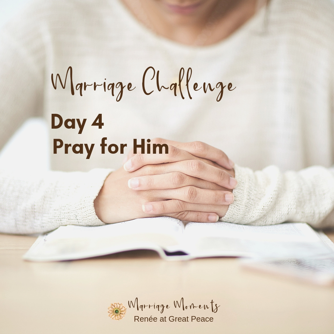 Marriage Challenge Day 4: Commit to Prayer