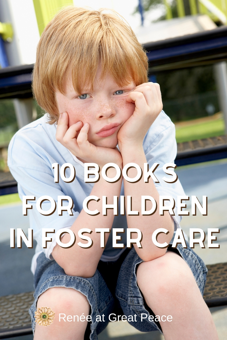 10 Books for Children in Foster Care | Renée at Great Peace #fostercare #fostermoms #fosters #books #booksforfosterkids #ihsnet
