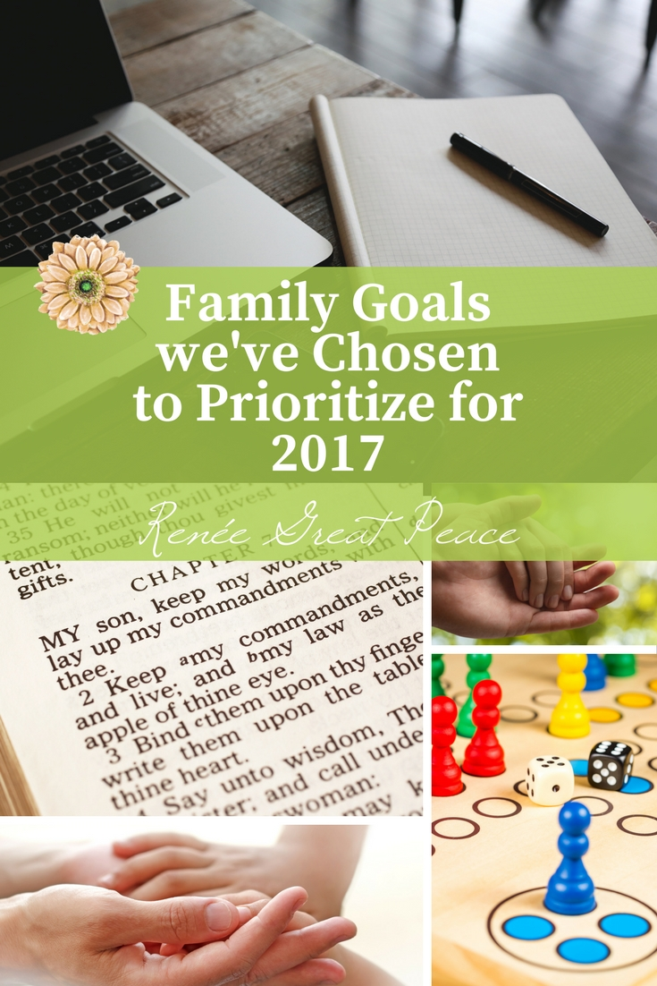 Family Goals we\'ve Chosen to Prioritize for 2017 | Renée at GreatPeace