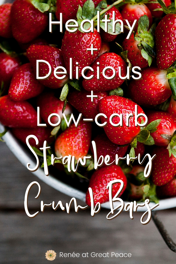 Healthy + Delicious + Low-carb Strawberry Crumb Bars | A recipe for low-carb strawberry crumb bars with sweet, and crumbly goodness. | Renée at Great Peace #strawberries #summerdesserts #summerrecipes #strawberryrecipe #lowcarb #mealplanning