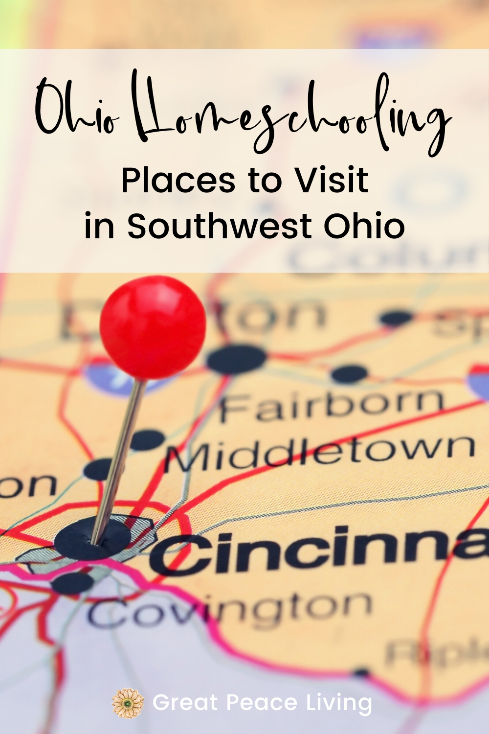 Homeschooling Places to Visit in Southwest Ohio | Great Peace Living #homeschooling #ohiohomeschooling #homeschool #ihsnet