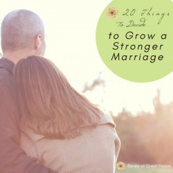 20 Things to Decide to Grow a Stronger Marriage | Marriage Moments with Renée at Great Peace