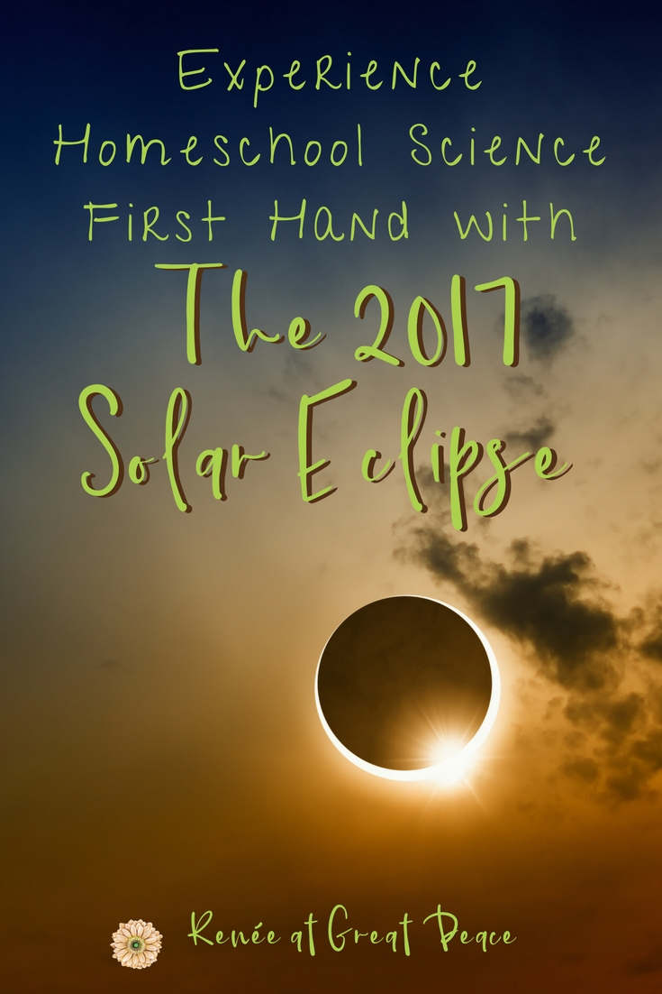 Experience Homeschool Science First Hand with the 2017 Solar Eclipse | Renée at