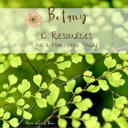 10 Resources for Teaching Botany in Homeschool