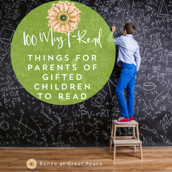 100 Must Read Things for Parents of Gifted Children to Read