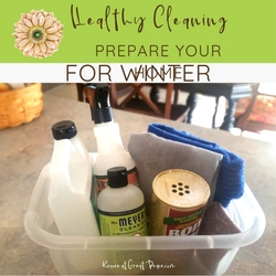 It's Time to Prepare your Home for Winter Months with Healthy Cleaning