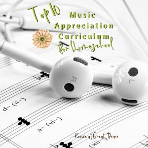 Top 10 Music Appreciation Curriculum for Homeschool | Renée at Great Peace #homeschool | RenéeatGreatPeace.com #musciappreciation #homeschool #ihsnet #music