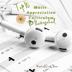 Top 10 Music Appreciation Curriculum for Homeschool | Renée at Great Peace #homeschool | RenéeatGreatPeace.com #musciappreciation #homeschool #ihsnet #music