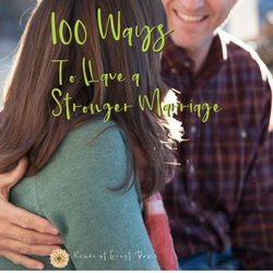 100 Proven Ways to Have a Stronger Marriage