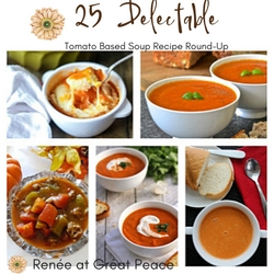 25 Tomato Based Soup Recipes to Keep you Warm & Comforted All winter Long | Find them at Renée at Great Peace #mealplanning #soups #ihsnet