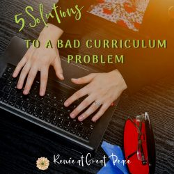 5 Solutions for Solving a Bad Curriculum Problem | Renée at Great Peace #homeschool #curriculum #solutions #ihsnet