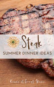 15 Steak for Summer Dinner Ideas | Renée at Great Peace #summerdinner #mealplanning #family