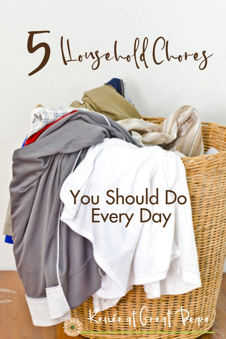 5 Household Chores You Should Do Every Day~Keeping a home can feel overwhelming. But, with these 5 simple household chores done daily you'll find that it's not that hard to maintain your home.| Renée at Great Peace #householdchores #homemaking #keeperathome #ihsnet