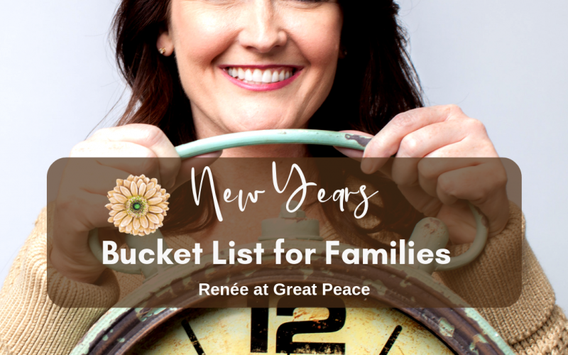 New Years Bucket List for Families | Renée at Great Peace #families #familytime #celebrations #newyears