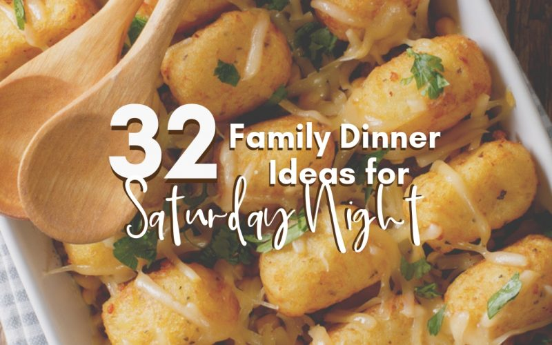 32 Family Dinner Ideas for Saturday Night | Renée at Great Peace #familydinnerideas #dinnerideas #mealplanning #family #dinner