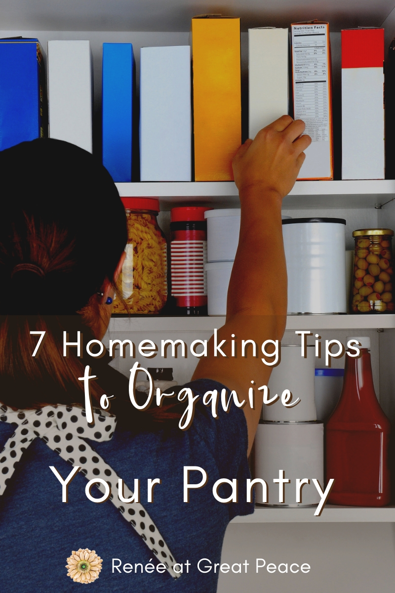 7 Homemaking Tips to Organize Your Pantry | Renée at Great Peace #homemaker #keeperathome #householdchores