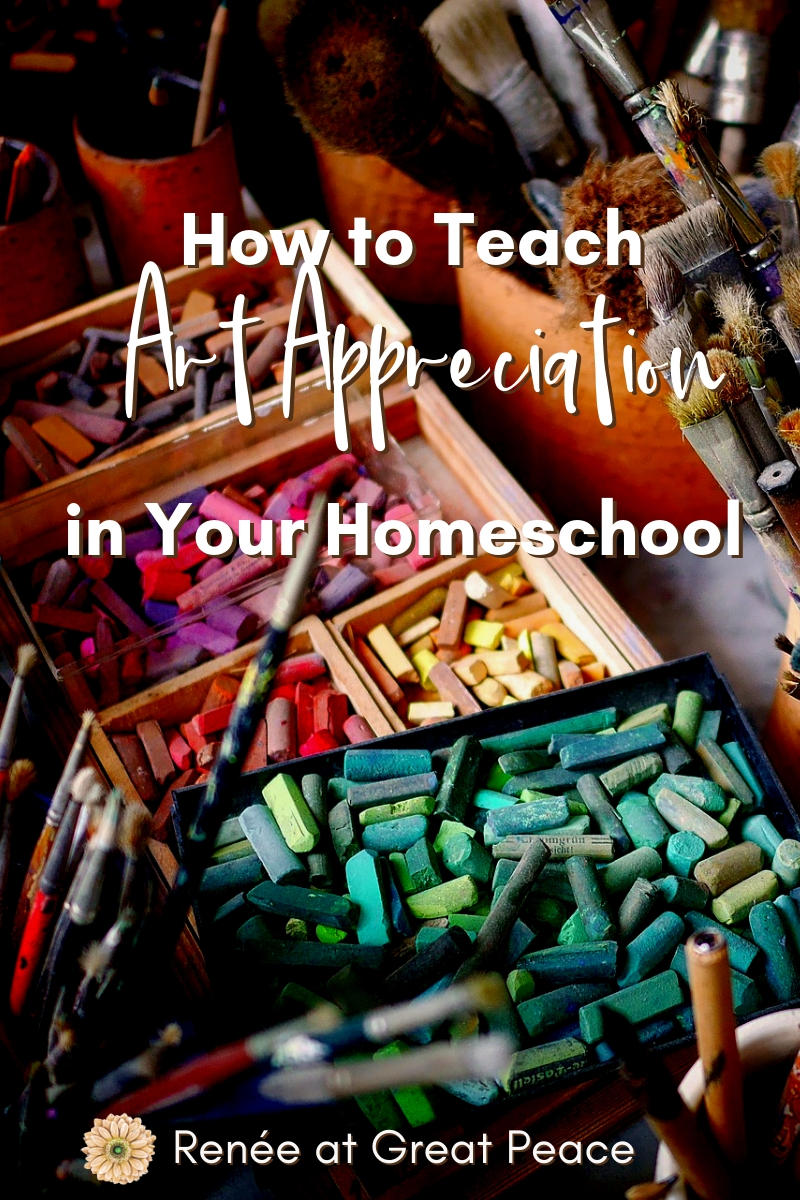 How to Teach Art Appreciation in Your Homeschool | Renée at Great Peace #homeschool #artappreciation #art #handsonart #ihsnet