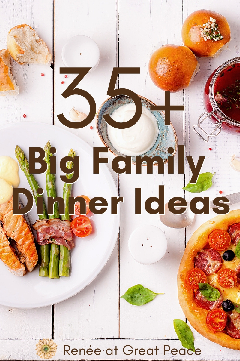 35+ Outstanding Family Dinner Ideas for Big Families | Renée at Great Peace #mealplanning #familydinnerideas #largefamilycooking #bigfamilydinner #familydinner #ihsnet