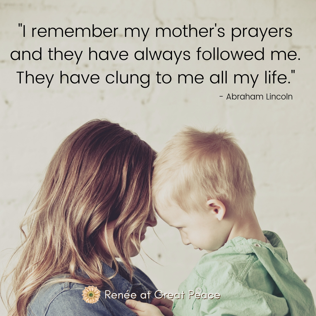Abraham Lincoln Quote for the Heart of a Boy Mom | Renée at Great Peace #boymom #moms #quotes #momquotes #boymomquotes #homeschoolmoms #ihsnet