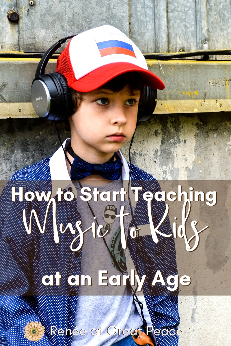 How to Start Teaching Music to Kids at an Early Age | Renée at Great Peace 