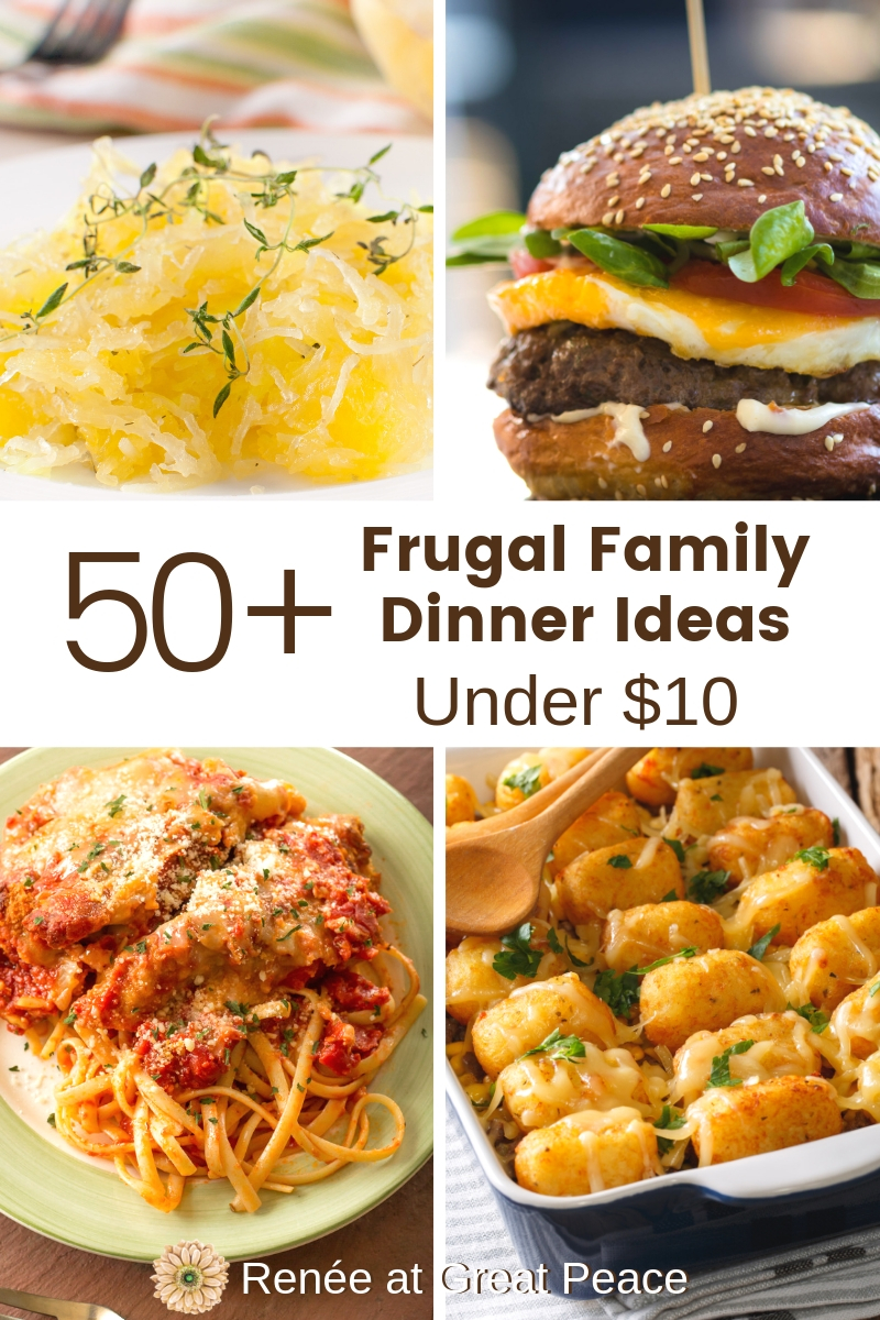Frugal Family Dinner Ideas Under 10 Renee At Great Peace