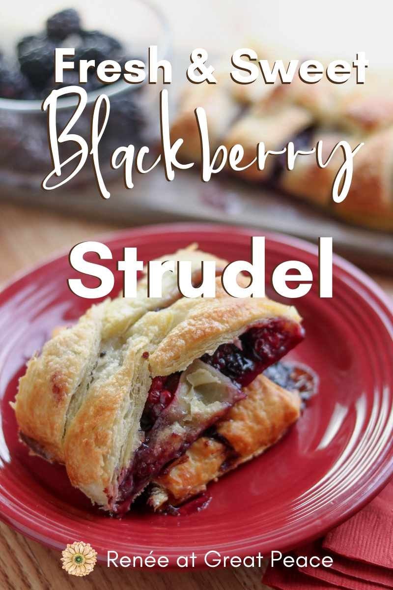 Fresh & Sweet Blackberry Strudel Recipe for a Delectable Family Breakfast Idea | Renée at Great Peace #mealplanning #breakfastideas #family
