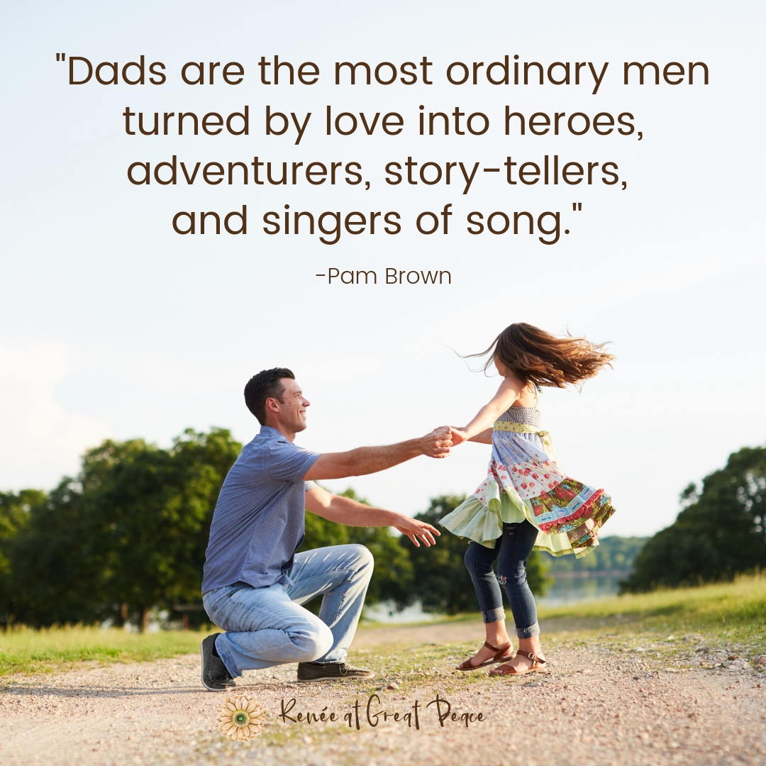 Quote Honoring Good Dads | Renée at Great Peace #family #dads #fathers #familyquotes #quotes #dadquotes #ihsnet