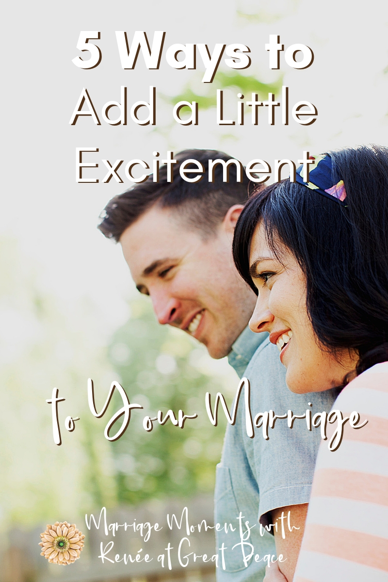 5 Ways to Add a Little Excitement to Your Marriage | Discover encouraging ways to keep excitement in your marriage during the abiding years. | Renée at Great Peace #marriage #marriageadvice #marriagemoments