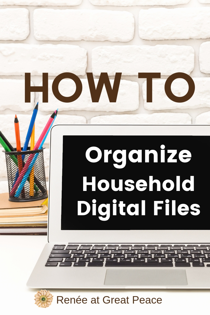 6 Tips for Organizing Household Digital Files | Renee at Great Peace #household #homemakers #homeschoolmoms #digitalfiles #organizing #lifehacks