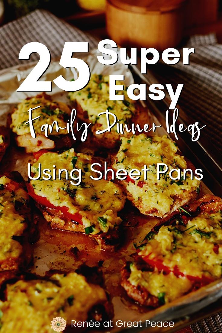 Family Dinner Ideas: 25 Super Easy Sheet Pan Dinners | Renée at Great Peace #familydinners #mealplanning #sheetpandinners #dinner #ihsnet