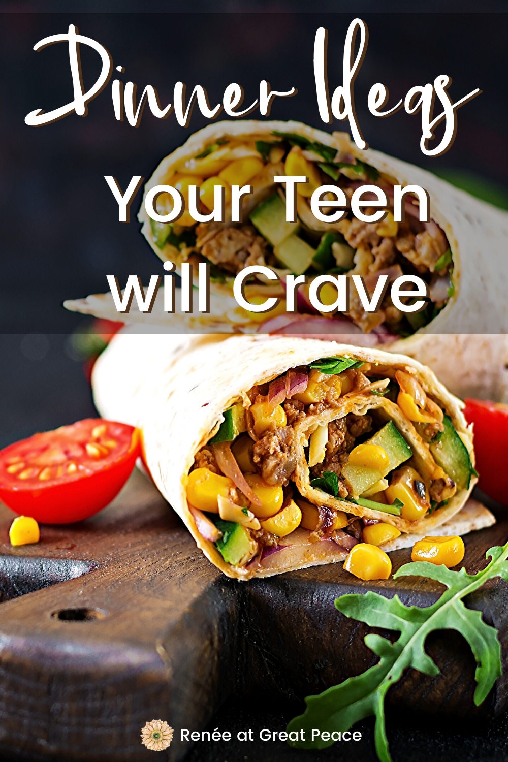 Dinner Ideas your Teen will Crave | Renee at Great Peace #dinnerideas #teens #foodforteens #familydinnerideas #mealplanning