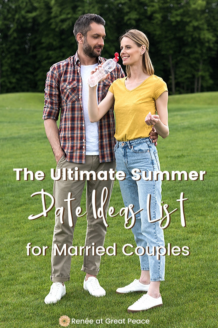 The Ultimate Summer Date Ideas List for Married Couples | Renee at Great Peace #datenights #dateideas #marriedcouples #marrieddatenights #dateyourspouse #marriagemoments #loveyourhusbands #wifey
