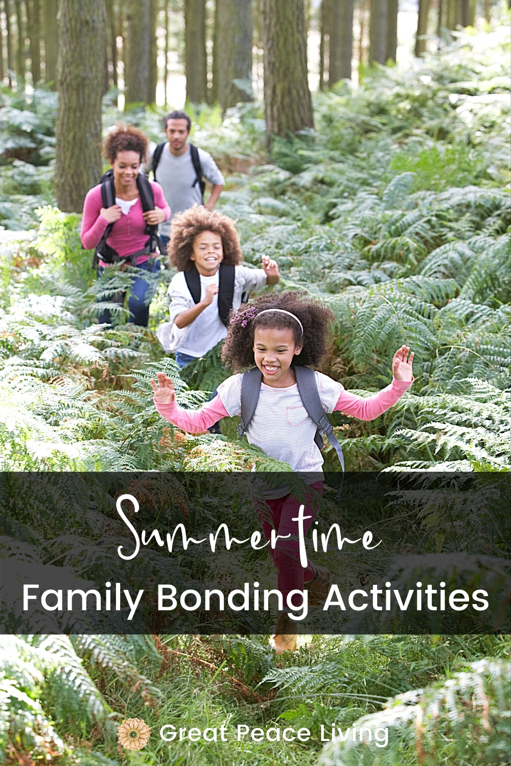 Summertime Family Bonding Activities | Great Peace Living #familybonding #summertime #activities #family