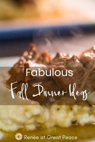 Fabulous Fall Dinner Ideas for Your Family | Renee at Great Peace #mealplanning #familydinnerideas #familydinner #Falldinner #dinnerideas #dinner  #fallyfamilydinners #ReneeatGreatPeace